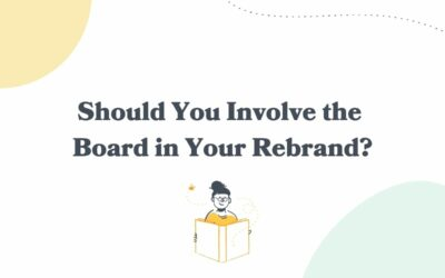 Should You Involve the Board in Your Rebrand?